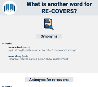 re-covers, synonym re-covers, another word for re-covers, words like re-covers, thesaurus re-covers