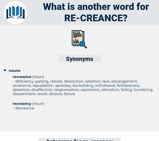 re-creance, synonym re-creance, another word for re-creance, words like re-creance, thesaurus re-creance