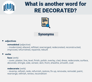 re-decorated, synonym re-decorated, another word for re-decorated, words like re-decorated, thesaurus re-decorated