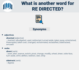 re-directed, synonym re-directed, another word for re-directed, words like re-directed, thesaurus re-directed