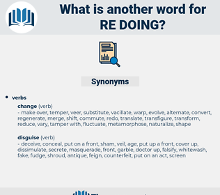 re doing, synonym re doing, another word for re doing, words like re doing, thesaurus re doing