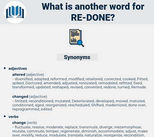 re-done, synonym re-done, another word for re-done, words like re-done, thesaurus re-done