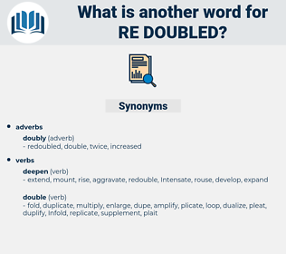 re doubled, synonym re doubled, another word for re doubled, words like re doubled, thesaurus re doubled