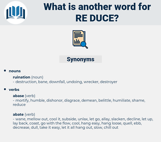 re-duce, synonym re-duce, another word for re-duce, words like re-duce, thesaurus re-duce