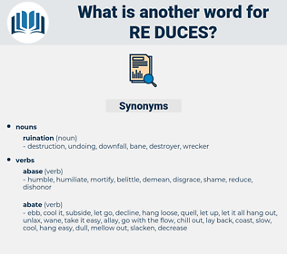 re duces, synonym re duces, another word for re duces, words like re duces, thesaurus re duces