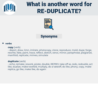 re duplicate, synonym re duplicate, another word for re duplicate, words like re duplicate, thesaurus re duplicate