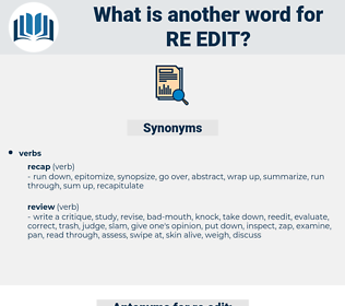 re-edit, synonym re-edit, another word for re-edit, words like re-edit, thesaurus re-edit