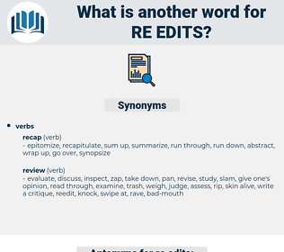 re edits, synonym re edits, another word for re edits, words like re edits, thesaurus re edits