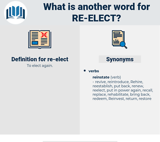 re-elect, synonym re-elect, another word for re-elect, words like re-elect, thesaurus re-elect
