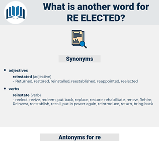 re elected, synonym re elected, another word for re elected, words like re elected, thesaurus re elected