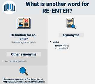 re enter, synonym re enter, another word for re enter, words like re enter, thesaurus re enter