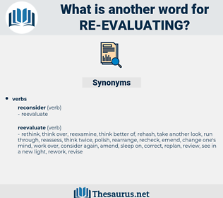 re-evaluating, synonym re-evaluating, another word for re-evaluating, words like re-evaluating, thesaurus re-evaluating