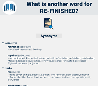 re-finished, synonym re-finished, another word for re-finished, words like re-finished, thesaurus re-finished