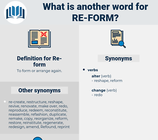 re form, synonym re form, another word for re form, words like re form, thesaurus re form