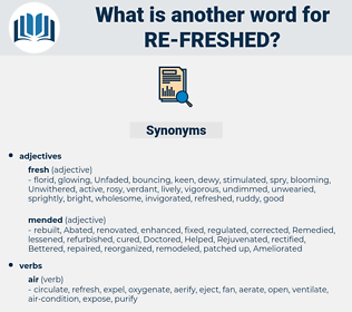re freshed, synonym re freshed, another word for re freshed, words like re freshed, thesaurus re freshed