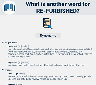 re-furbished, synonym re-furbished, another word for re-furbished, words like re-furbished, thesaurus re-furbished