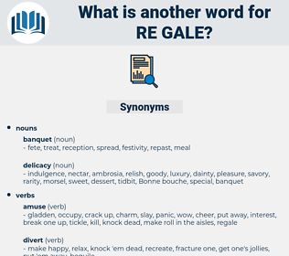 re-gale, synonym re-gale, another word for re-gale, words like re-gale, thesaurus re-gale