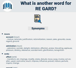 re-gard, synonym re-gard, another word for re-gard, words like re-gard, thesaurus re-gard