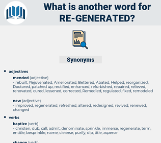 re-generated, synonym re-generated, another word for re-generated, words like re-generated, thesaurus re-generated