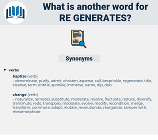 re generates, synonym re generates, another word for re generates, words like re generates, thesaurus re generates