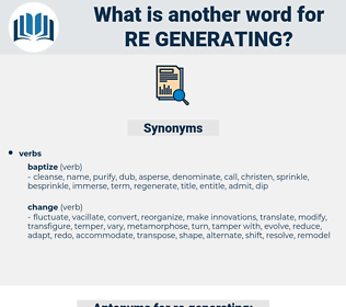 re generating, synonym re generating, another word for re generating, words like re generating, thesaurus re generating