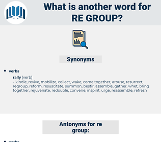re-group, synonym re-group, another word for re-group, words like re-group, thesaurus re-group