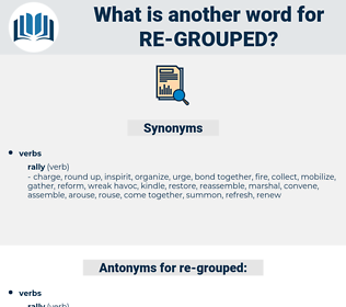 re-grouped, synonym re-grouped, another word for re-grouped, words like re-grouped, thesaurus re-grouped