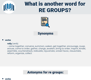 re-groups, synonym re-groups, another word for re-groups, words like re-groups, thesaurus re-groups