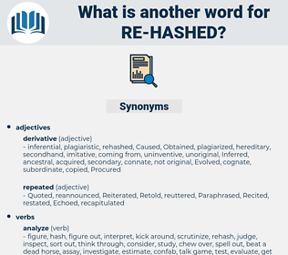 re hashed, synonym re hashed, another word for re hashed, words like re hashed, thesaurus re hashed