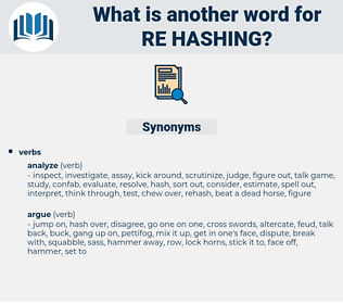 re hashing, synonym re hashing, another word for re hashing, words like re hashing, thesaurus re hashing