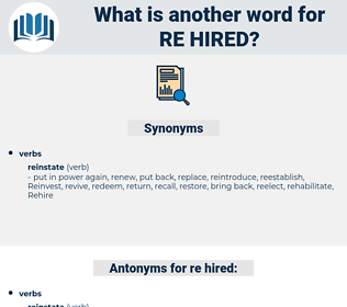 re hired, synonym re hired, another word for re hired, words like re hired, thesaurus re hired