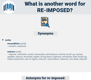 re imposed, synonym re imposed, another word for re imposed, words like re imposed, thesaurus re imposed