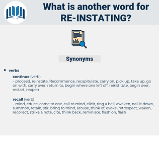 re-instating, synonym re-instating, another word for re-instating, words like re-instating, thesaurus re-instating