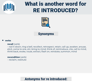 re-introduced, synonym re-introduced, another word for re-introduced, words like re-introduced, thesaurus re-introduced