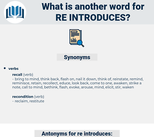 re introduces, synonym re introduces, another word for re introduces, words like re introduces, thesaurus re introduces