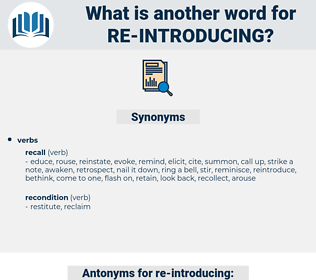 re-introducing, synonym re-introducing, another word for re-introducing, words like re-introducing, thesaurus re-introducing