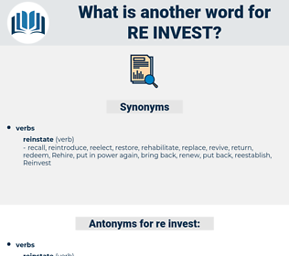 re invest, synonym re invest, another word for re invest, words like re invest, thesaurus re invest