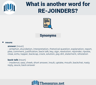 re joinders, synonym re joinders, another word for re joinders, words like re joinders, thesaurus re joinders