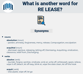re lease, synonym re lease, another word for re lease, words like re lease, thesaurus re lease