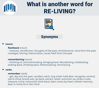 re-living, synonym re-living, another word for re-living, words like re-living, thesaurus re-living
