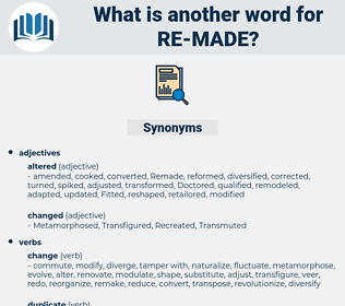 re-made, synonym re-made, another word for re-made, words like re-made, thesaurus re-made