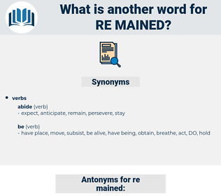 re mained, synonym re mained, another word for re mained, words like re mained, thesaurus re mained