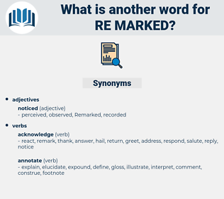 re-marked, synonym re-marked, another word for re-marked, words like re-marked, thesaurus re-marked
