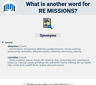 re missions, synonym re missions, another word for re missions, words like re missions, thesaurus re missions