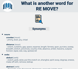re move, synonym re move, another word for re move, words like re move, thesaurus re move