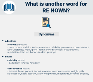 re nown, synonym re nown, another word for re nown, words like re nown, thesaurus re nown