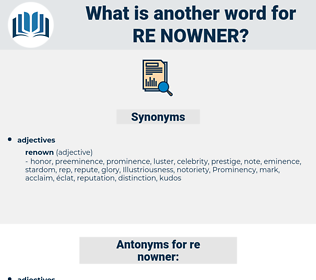 re nowner, synonym re nowner, another word for re nowner, words like re nowner, thesaurus re nowner