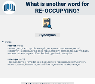 re-occupying, synonym re-occupying, another word for re-occupying, words like re-occupying, thesaurus re-occupying