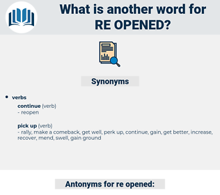 re opened, synonym re opened, another word for re opened, words like re opened, thesaurus re opened