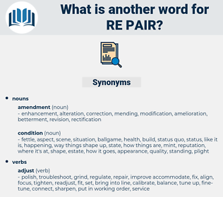 re-pair, synonym re-pair, another word for re-pair, words like re-pair, thesaurus re-pair